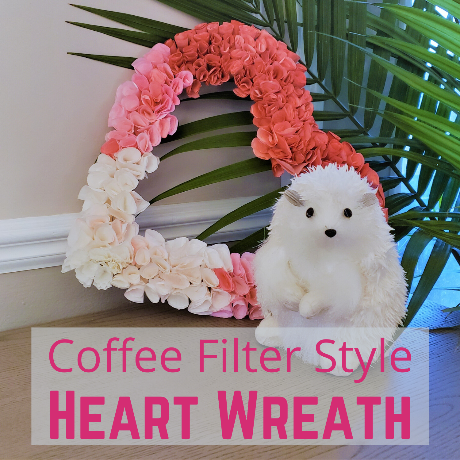 Coffee Filter Style Ombre Heart Wreath for Valentine's Day